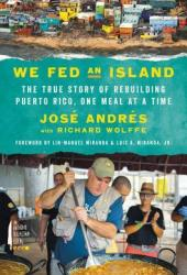 We Fed an Island: The True Story of Rebuilding Puerto Rico, One Meal at a Time Book Pdf