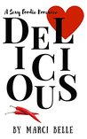 Delicious: A Sexy Foodie Romance