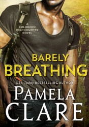 Barely Breathing (Colorado High Country, #1) Pdf Book