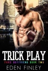 Trick Play (Fake Boyfriend, #2) Pdf Book
