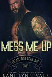 Mess Me Up (Bear Bottom Guardians MC, #1) Pdf Book