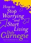 Title: How To Stop Worrying and Start Living