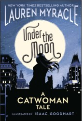 Under The Moon: A Catwoman Tale Pdf Book