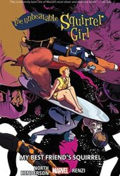 The Unbeatable Squirrel Girl, Vol. 8: My Best Friend's Squirrel Pdf Book