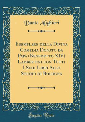 Esemplare Della Divina Comedia Donato Da Papa (Benedetto XIV) Lambertini Con Tutti I Suoi Libri Allo Studio Di Bologna