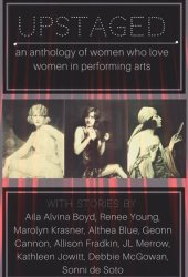 Upstaged: An Anthology of Queer Women and the Performing Arts Pdf Book