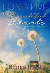 Long Live the Beautiful Hearts (Beautiful Hearts, #2)