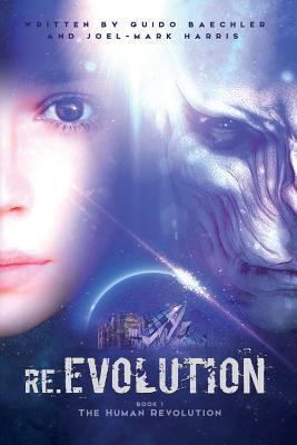 Re.Evolution - Book 1 - The Human Revolution (Second Edition): Mankind's Revolution