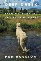 Deep Creek: Finding Hope in the High Country Book Pdf