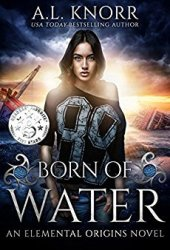 Born of Water (Elemental Origins, #1) Book Pdf