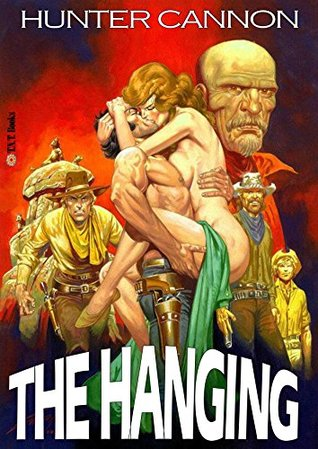 The Hanging (A Shootist Adult Western Book 2)