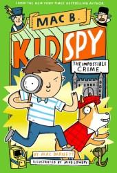 The Impossible Crime (Mac B., Kid Spy #2) Pdf Book