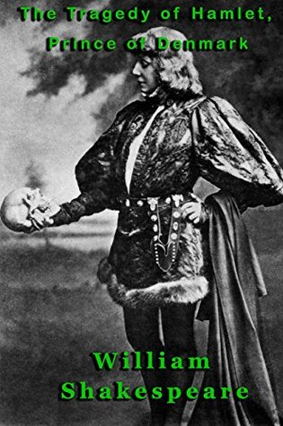 The Tragedy of Hamlet, Prince of Denmark [Illustrated]