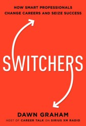 Switchers: How Smart Professionals Change Careers - And Seize Success Pdf Book