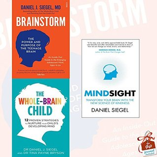 Brainstorm, The Whole-Brain Child and Mindsight 3 Books Bundle Collection With Gift Journal - the power and purpose of the teenage brain, 12 Proven Strategies to Nurture Your Child's Developing Mind, Transform Your Brain with the New Science of Kindness