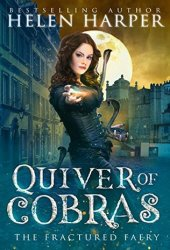 Quiver of Cobras (The Fractured Faery #2) Book Pdf