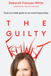 The Guilty Feminist Pdf Book