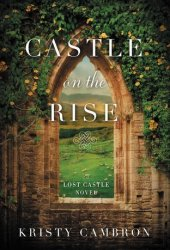 Castle on the Rise (Lost Castle #2)