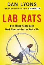 Lab Rats: How Silicon Valley Made Work Miserable for the Rest of Us Pdf Book