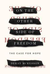 On the Other Side of Freedom: The Case for Hope Pdf Book