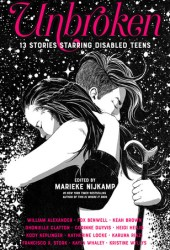 Unbroken: 13 Stories Starring Disabled Teens Pdf Book
