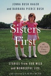 Sisters First: Stories from Our Wild and Wonderful Life Pdf Book