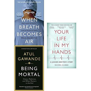 When breath becomes air, being mortal and your life in my hands 3 books collection set