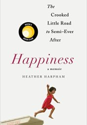 Happiness: The Crooked Little Road to Semi-Ever After Pdf Book
