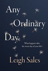 Any Ordinary Day: What Happens After the Worst Day of Your Life? Book Pdf
