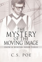 The Mystery of the Moving Image (Snow & Winter, #3) Pdf Book
