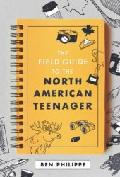 The Field Guide to the North American Teenager Pdf Book