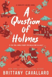 A Question of Holmes (Charlotte Holmes #4) Pdf Book