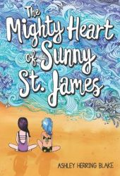The Mighty Heart of Sunny St. James Pdf Book