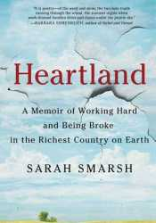 Heartland: A Memoir of Working Hard and Being Broke in the Richest Country on Earth Pdf Book