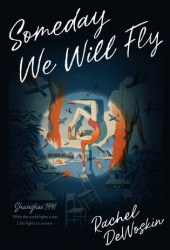 Someday We Will Fly Pdf Book