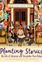 Planting Stories: The Life of Librarian and Storyteller Pura Belpré Pdf Book