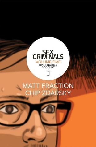 Sex Criminals: Volume Five: Five-Fingered Discount