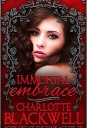 Immortal Embrace, Embrace Series Book 1