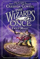 Twice Magic (The Wizards of Once, #2) Pdf Book