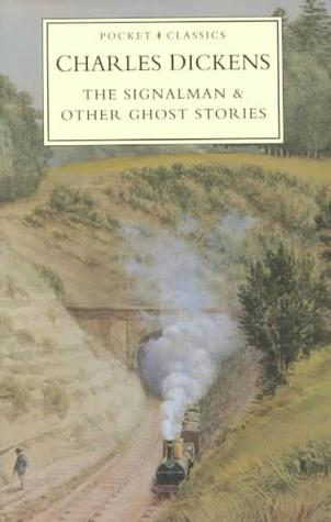 The Signalman & Other Ghost Stories