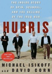 Hubris: The Inside Story of Spin, Scandal, and the Selling of the Iraq War Pdf Book