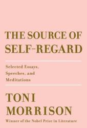 The Source of Self-Regard: Selected Essays, Speeches, and Meditations Pdf Book