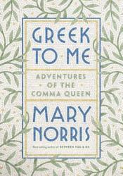 Greek to Me: Adventures of the Comma Queen Pdf Book