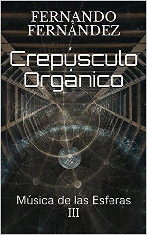 Crepúsculo Orgánico: Música de las Esferas III