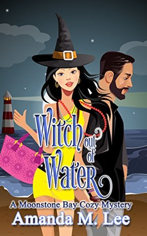 Witch Out of Water (A Moonstone Bay Mystery, #2)