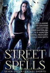 Street Spells: Seven Urban Fantasy Shorts Pdf Book