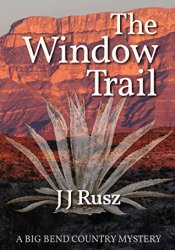 The Window Trail (A Big Bend Country Mystery #1) Pdf Book