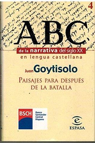 ABC de la Narrativa del Siglo XX en la Langua Castellana: Paisajes para Después de la Batalla