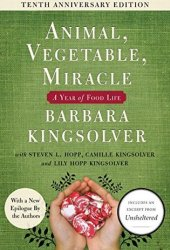 Animal, Vegetable, Miracle: A Year of Food Life Pdf Book