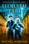 Elemental Thief (Ridley Kayne Chronicles, #1)